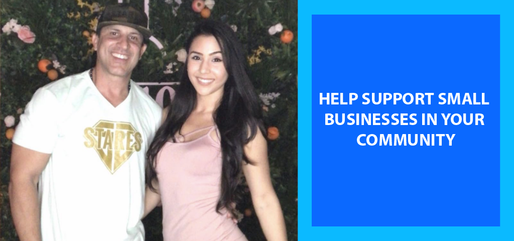 HELP SUPPORT SMALL BUSINESSES IN YOUR COMMUNITY